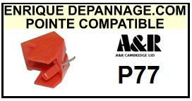 A&R CAMBRIDGE<br> P77 P-77 Pointe (stylus) Diamant sphérique <small>2015-09</small>