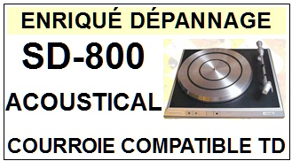 ACOUSTICAL SD800 SD-800 <br>Courroie plate d\'entrainement tourne-disques (<b>flat belt</b>)<small> 2017 JUIN</small>