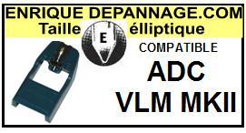 ADC VLM-MKII Pointe de lecture compatible diamant Elliptique