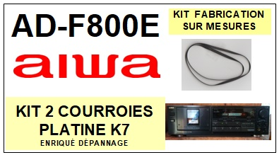 AIWA<br> ADF800E AD-F800E kit 2 courroies (set belts) pour platine K7 <br><small>a 2015-03</small>