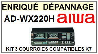 AIWA ADWX220H AD-WX220H kit 3 Courroies Platine K7 <small>A13-12</small>