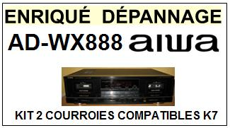 AIWA-ADWX888 AD-WX888-COURROIES-COMPATIBLES