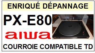AIWA-PXE80 PX-E80-COURROIES-ET-KITS-COURROIES-COMPATIBLES