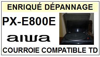 AIWA-PXE800E PX-E800E-COURROIES-COMPATIBLES