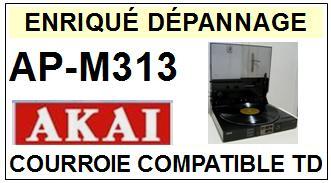 AKAI-APM313 AP-M316-COURROIES-ET-KITS-COURROIES-COMPATIBLES