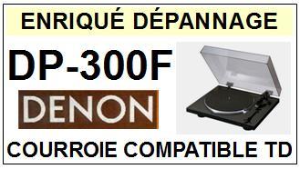 DENON-DP300F DP-300F-COURROIES-ET-KITS-COURROIES-COMPATIBLES