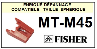 FISHER MTM45 MT-M45 <br>Pointe sphérique pour tourne-disques (<B>sphérical stylus</b>)<SMALL> 2016-12</SMALL>
