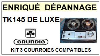 GRUNDIG TK145 DE LUXE  <br>kit 3 courroies pour magnétophone (<b>set belts</b>)<small> 2016-01</small>
