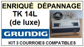 GRUNDIG-TK14L (DE LUXE)-COURROIES-ET-KITS-COURROIES-COMPATIBLES