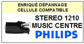 PHILIPS<br> STEREO 1210 MUSIC CENTRE  Cellule diamant sphérique <BR><SMALL>a 2015-03</small>