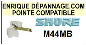 SHURE<br> M44MB M-44MB Pointe (stylus) Diamant sphérique <small>2015-09</small>