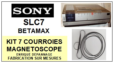SONY SLC7 BETAMAX SL-C7 <br>kit 7 Courroies pour magnétoscope (set belts)<small> 2016-01</small>