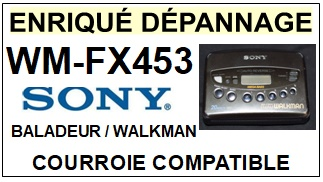 SONY WMFX453 WM-FX453 <br>Courroie pour baladeur walkman k7 (<B>square belt</B>)<small> 2017 NOVEMBRE</small>