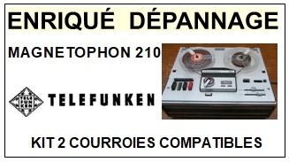 TELEFUNKEN MAGNETOPHON 210  <br>kit 2 courroies pour magnétophone (<b>set belts</b>)<small> 2017 OCTOBRE</small>