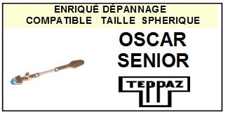 TEPPAZ OSCAR SENIOR <br>Pointe diamant sphérique pour tourne-disques (stylus)<small> 2015-11</small>